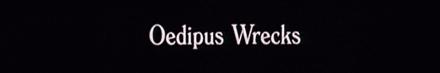 Oedipus-Wrecks